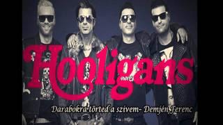 Hooligans - Darabokra törted a szívem (Demjén Ferenc)