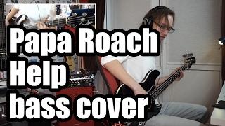 Papa Roach - Help (bass cover)