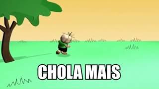 CHOLA MAIS (VERSÃO HD)