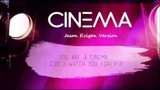 Cinema - Jason Evigan HD Lyrics