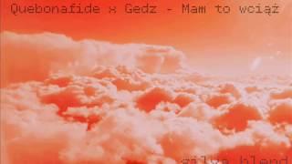 Quebonafide x Gedz - Mam to wciąż (silva blend)