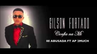 Gilson Furtado Abusada ft Ap 2Much - abusada