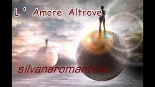 L ' Amore Altrove             (  Renga -Amoroso )
