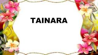 Tainara Significado e Origem do Nome