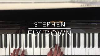 Fly Down - Stephen (PIANO COVER)