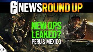 New Leaks? Peru & Mexico Operators - 6News - Tom Clancy's Rainbow Six Siege