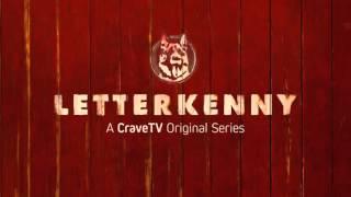 Letterkenny Theme (Extended Fan Edit)