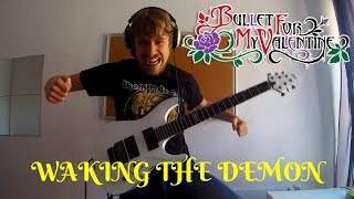 Bullet For My Valentine - Waking The Demon [Guitar Solo w/ Harmony]