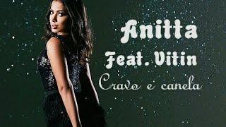 Anitta Part  Vitin -  Cravo e Canela ( letra )