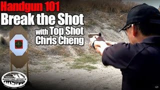 Breaking the Shot - Handgun 101 with Top Shot Chris Cheng