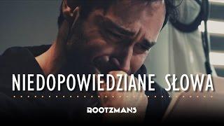 Rootzmans - Niedopowiedziane słowa