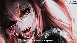 Nightcore → Like A Vampire
