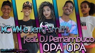 MC WM e Jerry Smith feat. DJ Pernambuco - Opa Opa - Coreografia / Dance mania
