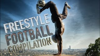 FOOTBALL FREESTYLE COMPILATION 2017