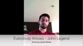 Everybody Knows - John Legend (Cover by Jacob Feeny)