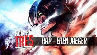 Rap N3 - Eren Jaeger (Shingeki no Kyojin)