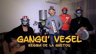 Gangu' Vesel - Regina de la Ghetou (Official Video) #CoverAmuzant