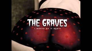 The Graves - I Wanna Do It Again