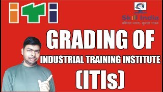 What is Grading & Why Need Grading of Industrial Training Institute (ITIs)