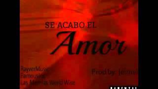 Rayver Hills ft. Nephtaly Hebreo - Se Acabo El Amor (Prod.by. Jeimel)