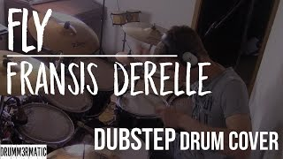 Fly - Fransis Derelle | Drum Cover