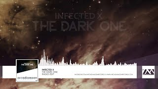 Infected X - The Dark One (Radio Edit) // Arcadia Moon Records - Trance 2015