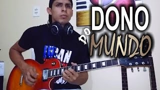 Dono do Mundo - Solo com Erycson Diego
