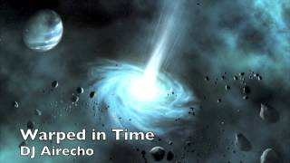 Techno HD: DJ Airecho - Warped in Time