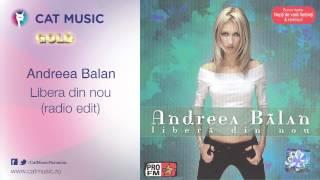 Andreea Balan - Libera din nou (radio edit)