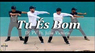 DJ PV - Tú és Bom ft. Júlia Victoria | Coreografia |  Ministério DESTINADO