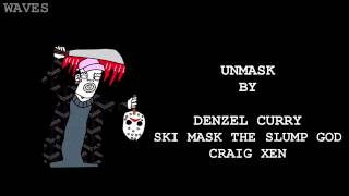 SKI MASK THE SLUMP GOD x DENZEL CURRY x CRAIG XEN - UNMASK (OFFICIAL LYRICS)