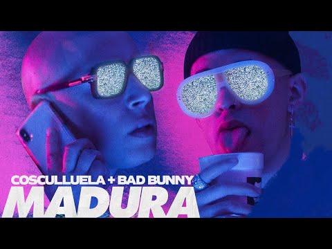 Madura Ft Bad Bunny de Cosculluela Letra y Video