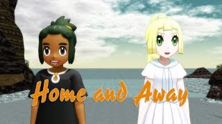 【Pokémon MMD】 Home and Away (Hau and Lillie) [MOTION DATA DL]