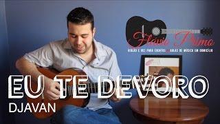 EU TE DEVORO - DJAVAN (VIOLÃO E VOZ COVER BY FLÁVIO PRIMO)