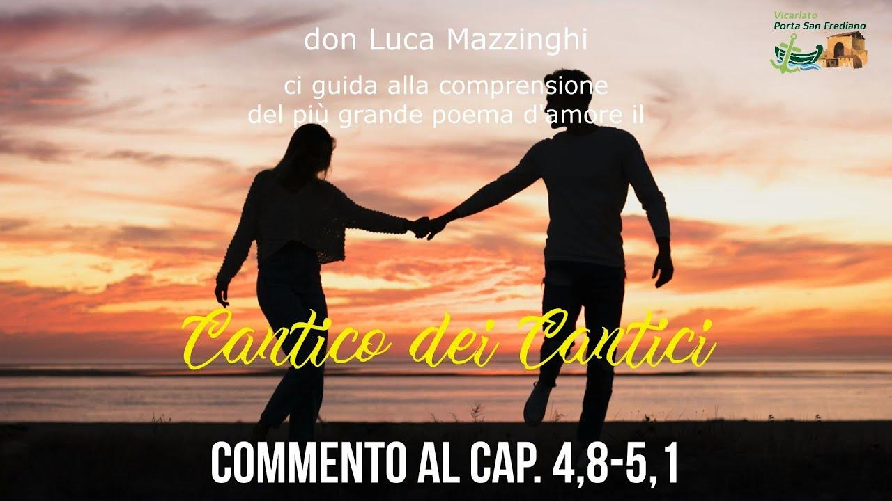don Luca Mazzinghi – Cantico dei Cantici – 10 – Commento a Ct 4, 8-5, 1