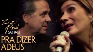 Zizi Possi e Edu Lobo - Pra Dizer Adeus | Cantos & Contos I