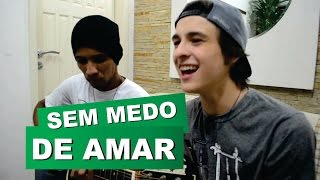 SEM MEDO DE AMAR - Onze:20 (Cover Surf Roots Acoustic)