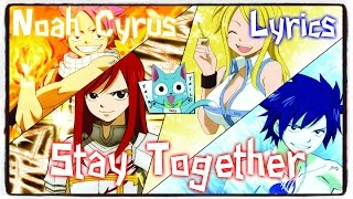 【Nightcore】→ Stay Together || Noah Cyrus ✘ Lyrics