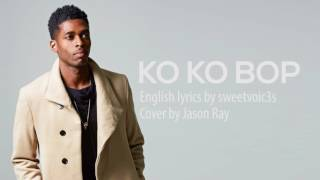 EXO - KO KO BOP (Jason Ray English Cover + Lyrics)