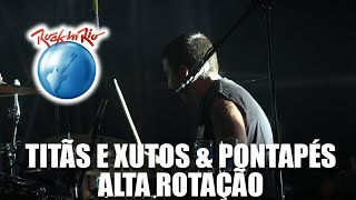 Titãs e Xutos & Pontapés - Alta Rotação (Ao Vivo no Rock in Rio)
