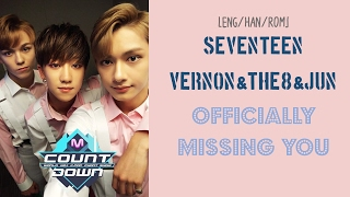 [ENG/HAN/ROM] SEVENTEEN Vernon & The8 & Jun - Officially Missing You [COVER]