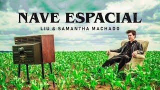 Liu & Samantha Machado - Nave Espacial (Videoclipe Oficial)