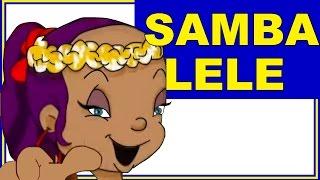 SAMBA LELE - canciones infantiles