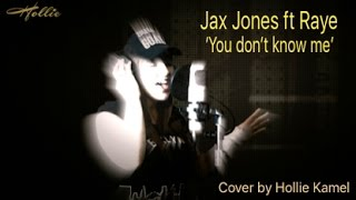 Jax Jones ft Raye - You don't know me (cover by Hollie Kamel)
