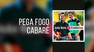 João Neto & Frederico - Pega Fogo, Cabaré (Clipe Oficial)