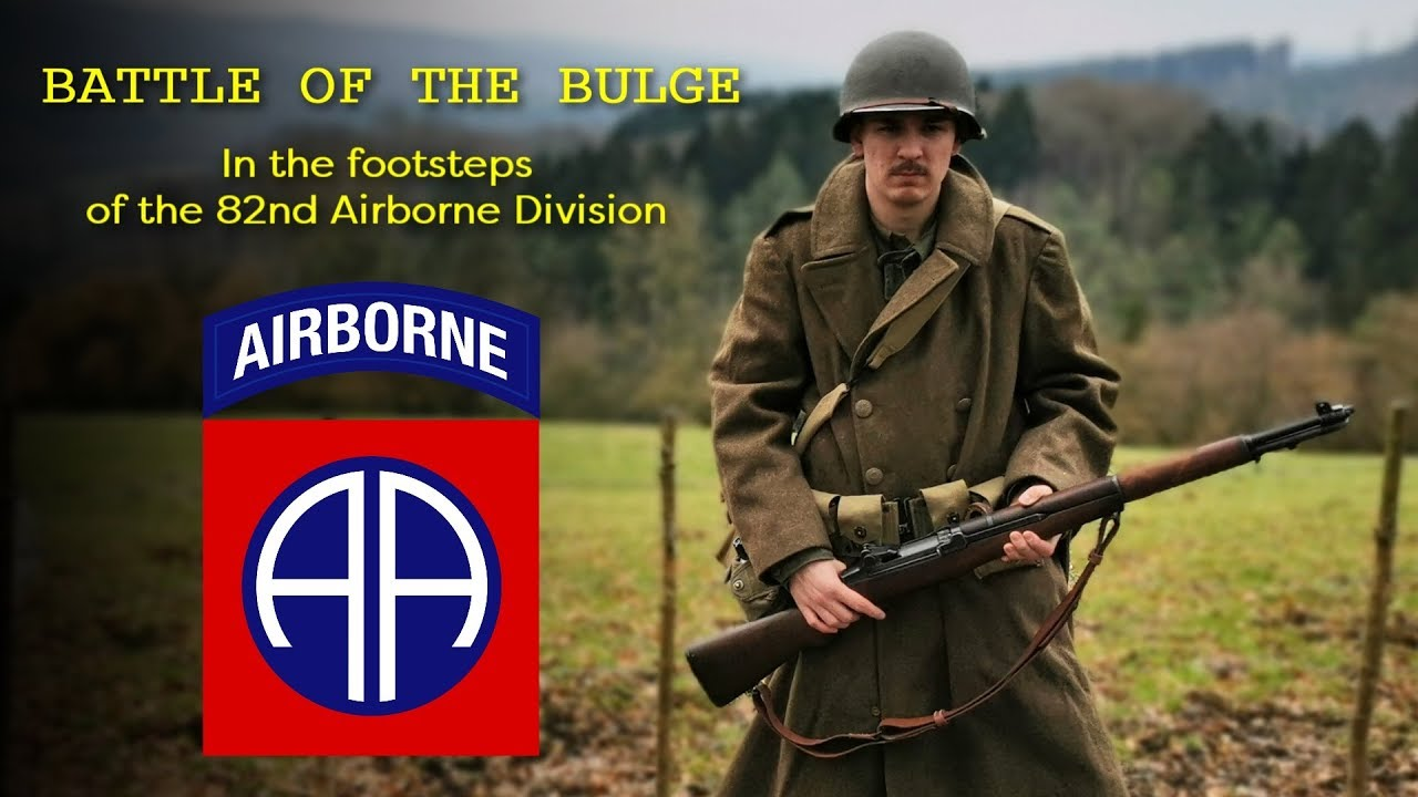 Battle Of The Bulge - In The Footsteps Of The 82nd Airborne Division!