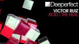 Victor Ruiz - The Heal (Original Mix) [Deeperfect]