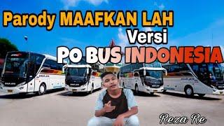 Parody Terbaru Reza Re - MAAFKANLAH    Versi Nama PO BUS Indonesia