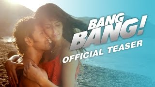 Bang Bang official Trailer (teaser): Watch Hrithik Roshan & Katrina Kaif in never seen before action