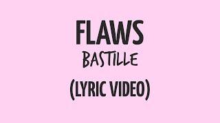 Bastille - Flaws (Lyrics) HD